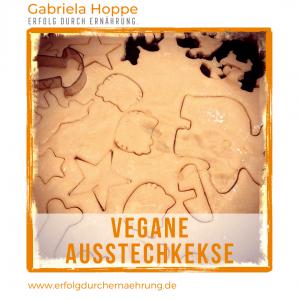 Vegane Ausstechkekse mit Kokosblütensirup mit Dr. Gabriela Hoppe | Erfolg durch Ernährung | Deine Ernährungsspezialistin & Heilpraktikerin in Hannover/Isernhagen | Bild by GH