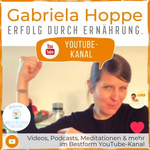 YouTube mit Bestform & Erfolg durch Ernährung mit Dr. Gabriela Hoppe | Erfolg durch Ernährung | Ernährungsspezialistin & Heilpraktikerin - Hintergrundbild by GH